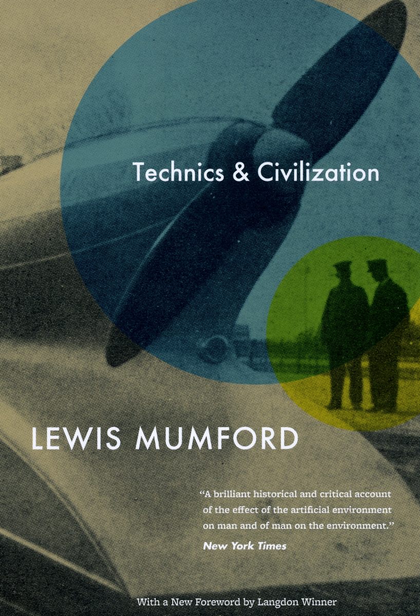 Mumford: Machines, Utilities, and 'The Machine' (Technics and Civilization, 1934)